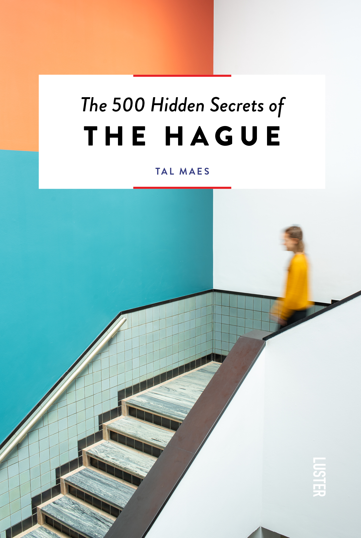 The 500 Hidden Secrets of The Hague